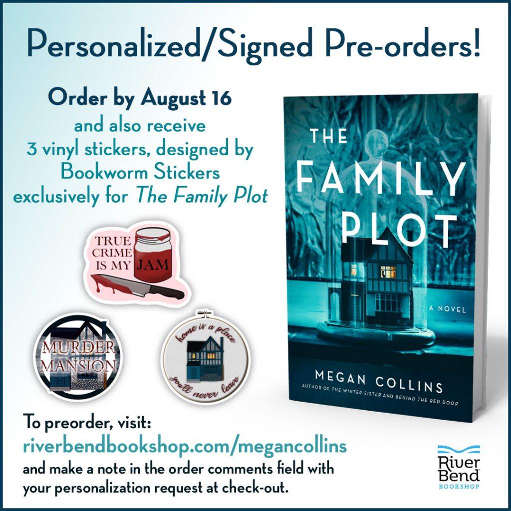 Pre-order The Family Plot from River Bend Bookshop ( https://www.riverbendbookshop.com/megancollins)